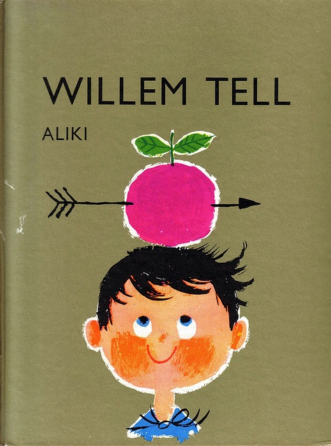 The Story of Willem Tell. Illustrated by Aliki.