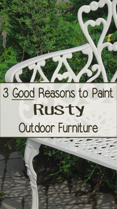 3 Reasons to Paint Rusty Outdoor Furniture