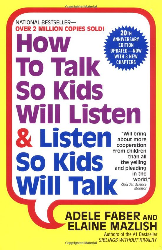 """How to Talk So Kids Will Listen & Listen So Kids Will Talk: Adele Faber & Elaine Mazlish: """"Will bring about more cooperation from children than all the yelling and pleading in the world.""""  –Christian Science Monitor #Book #Parenting"""