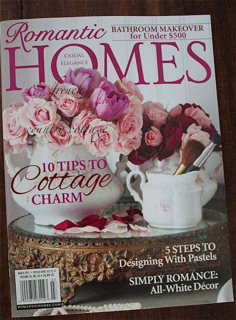 FRENCH COUNTRY COTTAGE:  Romantic Homes March 2013~ cottage bathroom feature & cover...and The Farmhouse Porch is in there too! :D