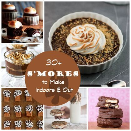 Start the Campfire: 30  S'mores Recipes to Make Indoors and Out!
