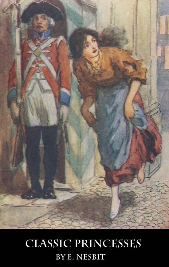Classic Princess by E. Nesbit, illustrated by W. H. Margetson.