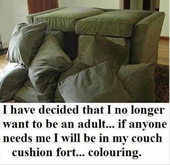 Haha I don't want to be in middle school anymore so If anyone needs me ill be hiding in the cushion fort!