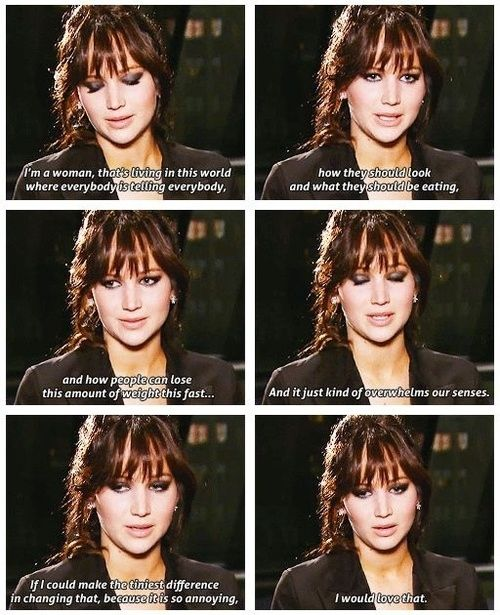 This page has a lot of funny quotes from Jen Lawrence, but this one actually means a lot to me. You go girl! Change it!