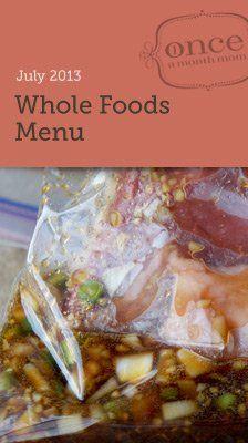 Whole Foods July 2013 Menu #oamc #freezermeal