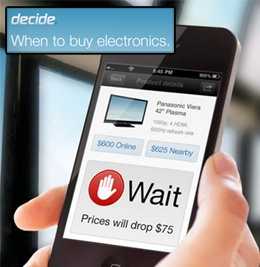 DECIDE - a great app to help you decide WHEN to buy electronics and appliances - based on whether the price will go up or down!