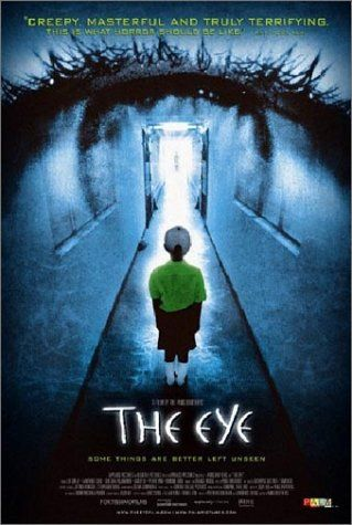 The Eye is another great Asian horror movie.  Again the American remake version is not worth seeing but the original Asian one definitely is. :)