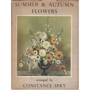 Summer & Autumn Flowers By Constance Spry