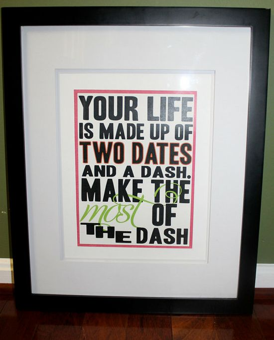 Make the most of the dash... #inspirational #quotes