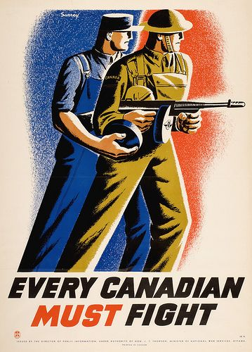Every Canadian Must Fight #poster #wwii #propaganda