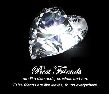 Best friends are like diamonds....