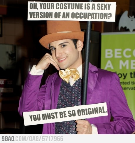Don't worry, I brought my own caption. Condescending Wonka Costume. BRILLIANT!