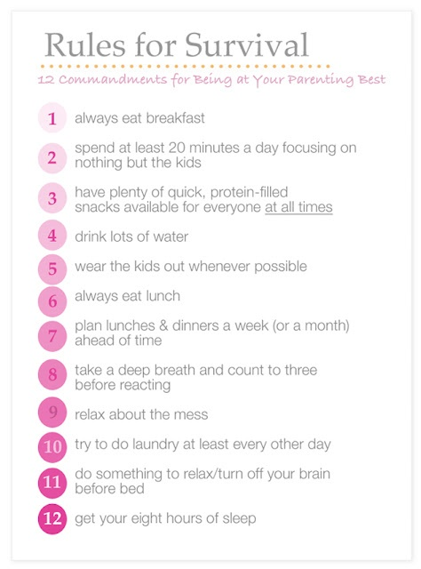 Mommy rules for survival (but applies to those w/o kids too)