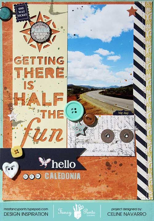 Getting there is half the fun, layout by Celine Navarro using Quote Stencils and various items from collections by Fancypantsdesigns...