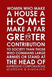 Make a house a home (Gordon B. Hinckley)