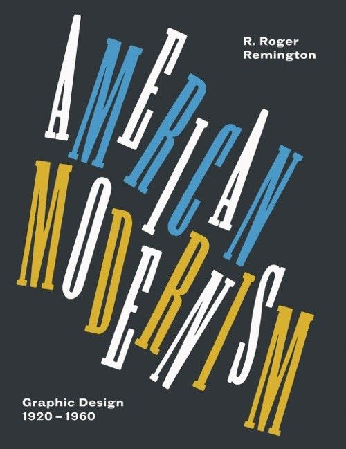American Modernism Graphic Design 1920-1960 (mini edition) R. ROGER REMINGTON Laurence King Publishing London