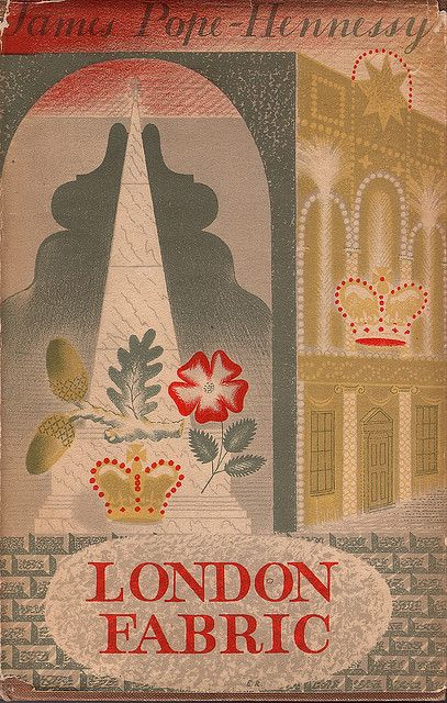 London Fabric by James Pope-Hennessy, 1939 - cover by Eric Ravilious