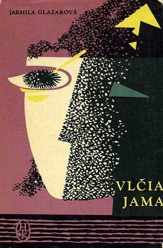 1963, cover for Vl?ia jama by Jarmila Glazarová