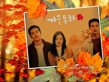 Autumn in my Heart (Korean Drama 2000) Song Seung Heon + Won Bin= YEs Please~! this is an ancient drama about a girl who was switched at birth and all the dorama that can be caused by that. Star studded Cast! song hye kyo and moon geun yeong! curious because of the triangle.. I may become traumatized.. curious