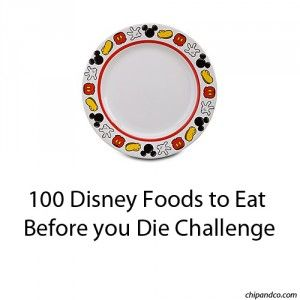 100 Disney foods to eat before you die challenge