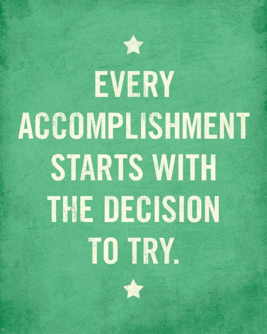 make the decision and get started! #wordstoliveby