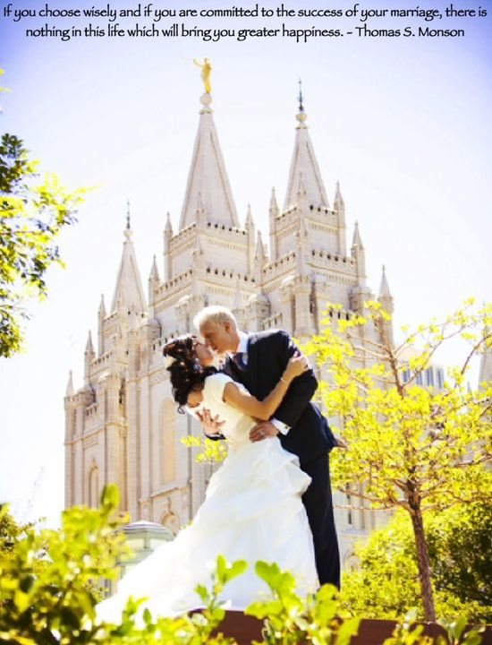 If you choose wisely and if you are committed to the success of your marriage, there is nothing in this life which will bring you greater happiness. Thomas S. Monson