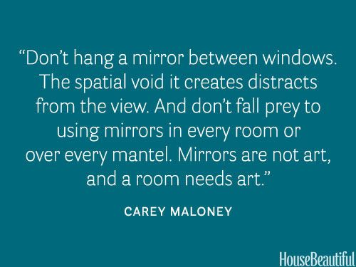 Where not to hang mirrors...  101 Decorating Secrets from Top Interior Designers