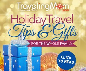 #TMOM  The 2013 Traveling Mom Holiday Travel Tips & Gifts
