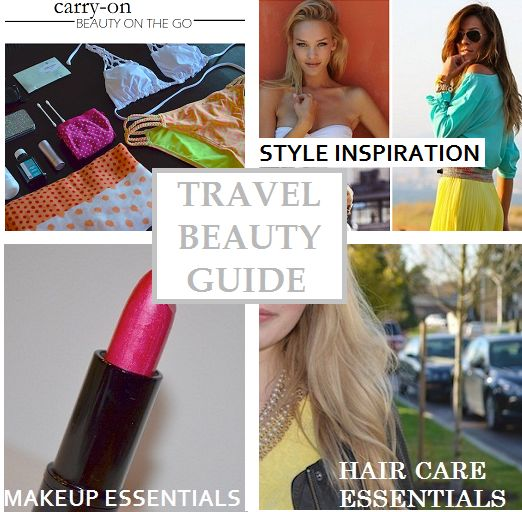 packing travel guide  travel makeup guide  vacation style  hair care travel guide
