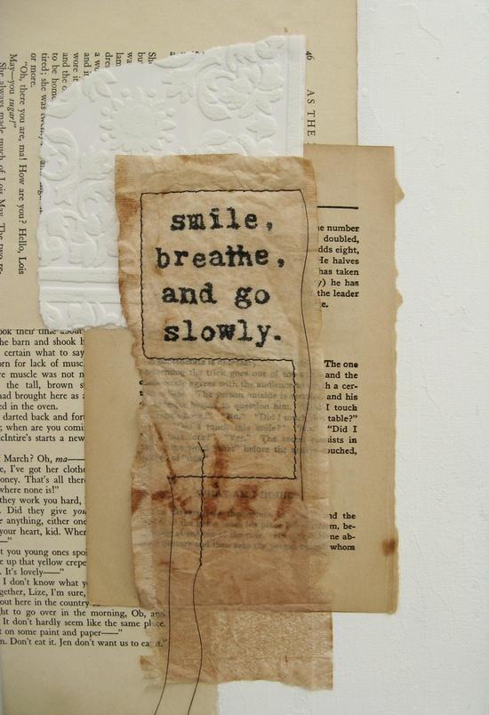 zen quote on mixed media collage.  go slowly..
