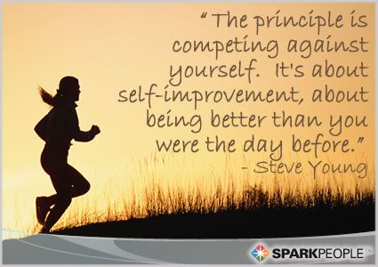 The principle is competing against yourself.  It's about self-improvement, about being better than you were the day before.