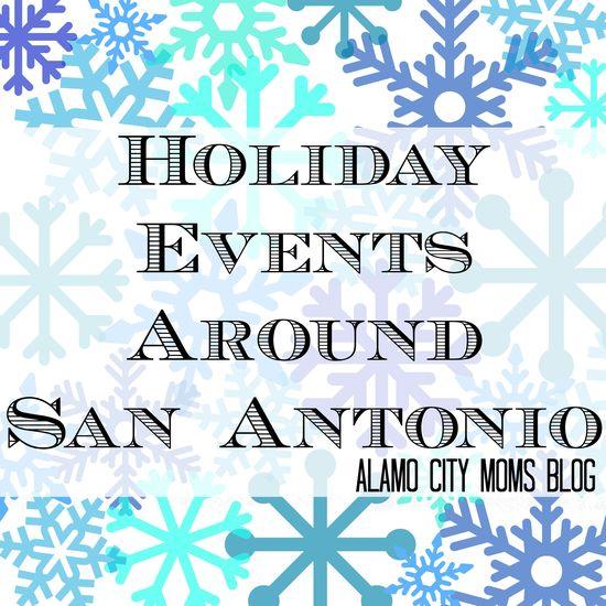 Holiday Events Around San Antonio