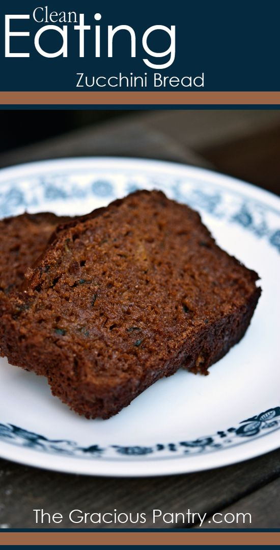 Clean Eating Zucchini Bread #cleaneating #cleaneatingrecipes #eatclean #healthyrecipes #recipes #dessert #dessertrecipes