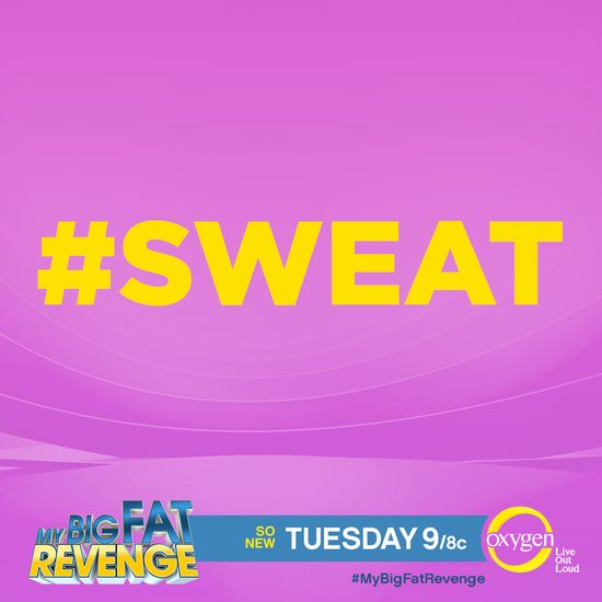 Sweat is your friend!