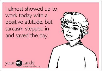 bahaha!  Every.single.day. :)