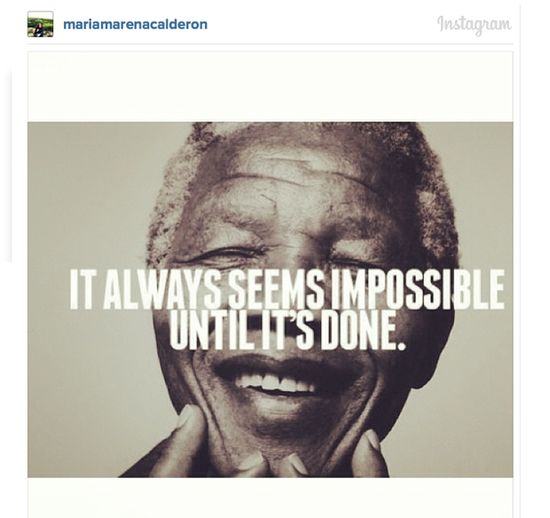 A famous quote from a great inspirational man. Words we all should remember when things seem impossible.