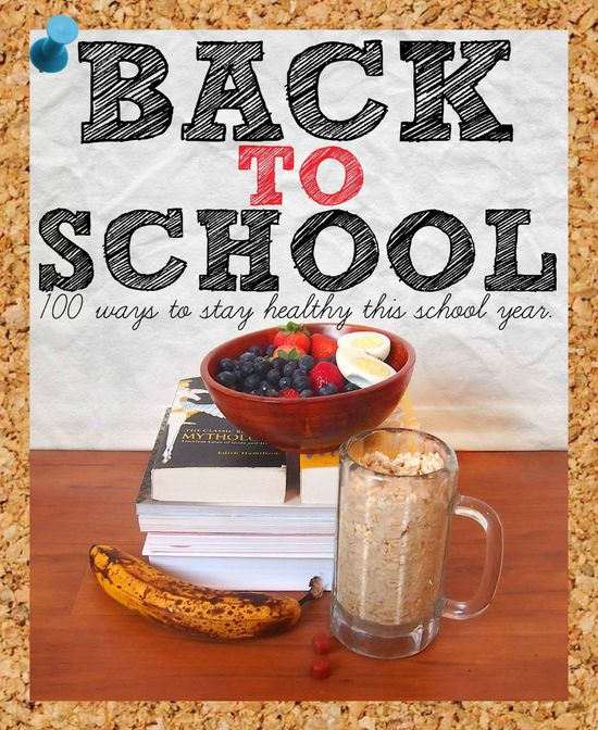 100 Ways to stay healthy this school year! Great tips for teachers, students, and college kids!