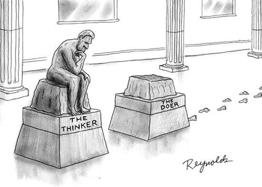The difference between a Thinker and a Doer...