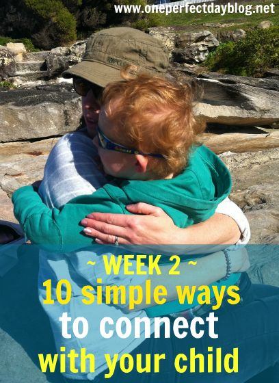 10 simple things you can do today to connect with your child