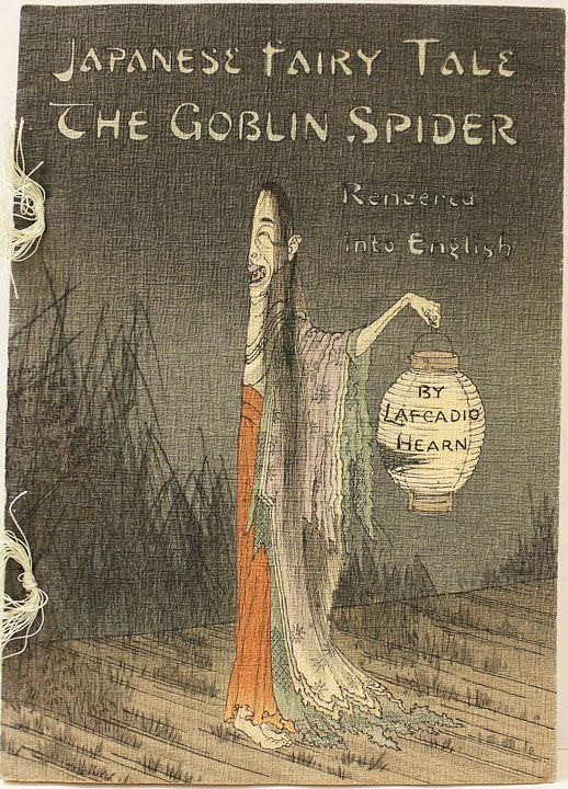 Lafcadio Hearn. Japanese Fairy Tale: The Goblin Spider. (book cover)