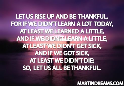 Let Us Rise Up and Be Thankful Quote