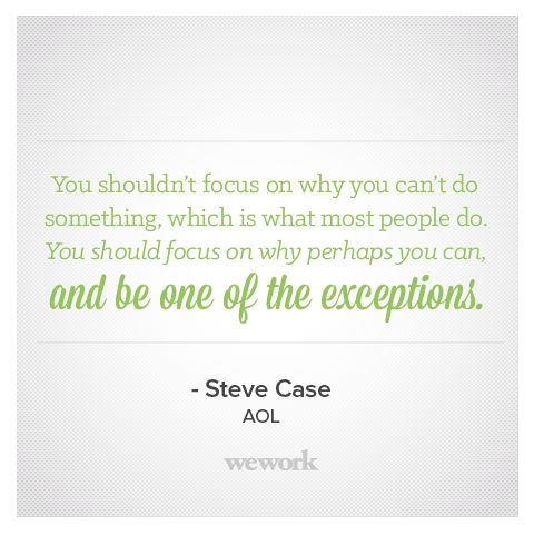 WeWork #Motivational #Quote from AOL's Steve Case