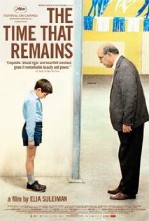 The Time That Remains  Directed by Elia Suleiman  a contemporary Chaplin, Suleiman is a master.