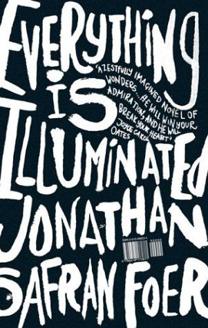 Everything is Illuminated, Jonathan Safran Foer.