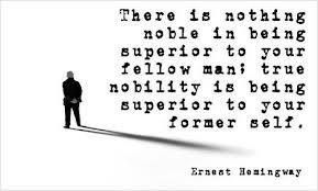 True nobility...Being superior to your former self. #Personal Leadership