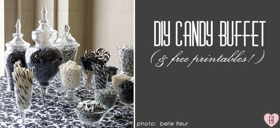 diy wedding candy buffet -http://emmalinebride.com/favors/diy-wedding-candy-buffet-free-printables/#