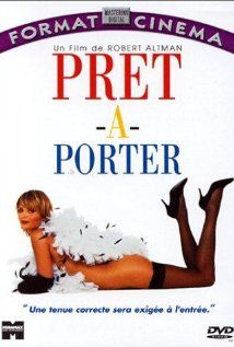 Prêt-à-Porter - yes I like this movie!