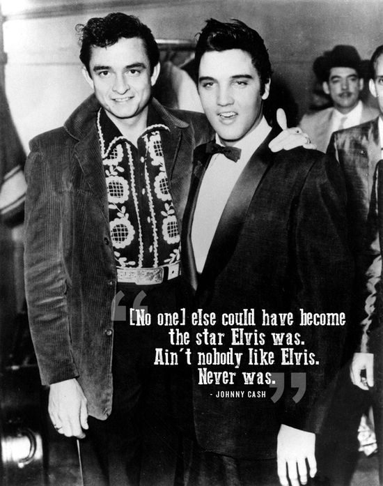 Johnny Cash and Elvis.