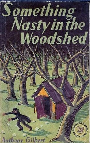 Something Nasty in the Woodshed by Anthony Gilbert