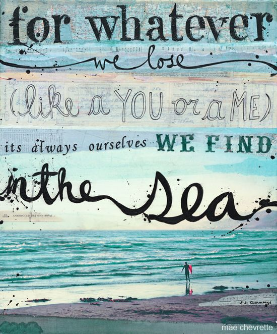 """Print of Mae Chevrette mixed media painting of e. e. cummings quote: """"For whatever we lose (like a you or a me) it's always ourselves we find in the sea."""""""